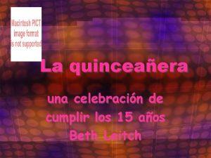 La quinceaera una celebracin de cumplir los 15