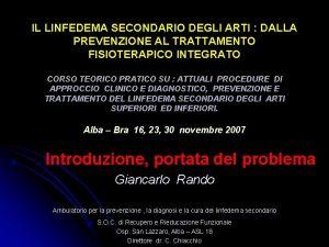 IL LINFEDEMA SECONDARIO DEGLI ARTI DALLA PREVENZIONE AL