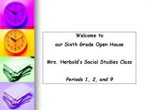 Welcome to our Sixth Grade Open House Mrs