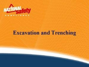 Excavation and Trenching Introduction An excavation is any