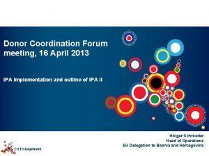 Donor Coordination Forum meeting 16 April 2013 IPA