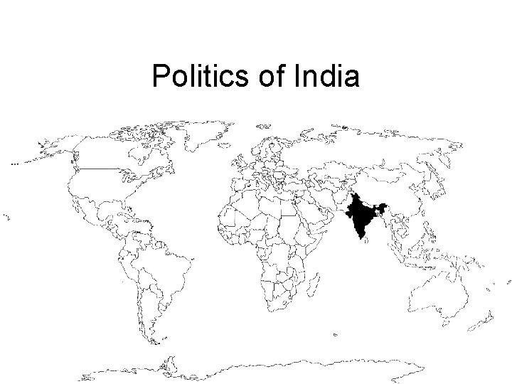 Politics of India India Republic of India A