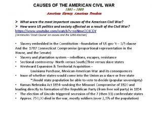 CAUSES OF THE AMERICAN CIVIL WAR 1861 1865