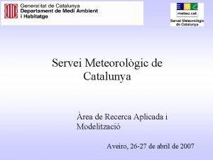 Servei Meteorolgic de Catalunya rea de Recerca Aplicada