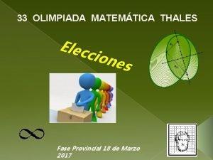 33 OLIMPIADA MATEMTICA THALES Elec cion es Fase