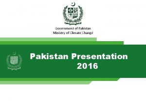 Government of Pakistan Ministry of Climate Change Pakistan