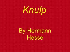Knulp By Hermann Hesse Setting Knulp takes place