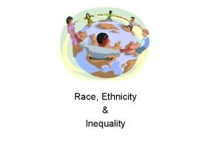 Race Ethnicity Inequality Arent Race Ethnicity the same
