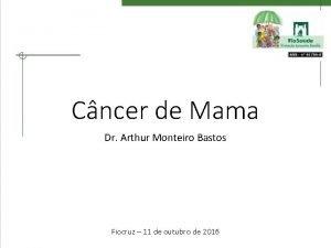 Cncer de Mama Dr Arthur Monteiro Bastos Fiocruz