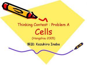 Thinking Contest Problem A Cells Hangzhou 2005 Kazuhiro