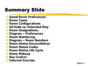 Summary Slide z Guest Room Preferences z Room