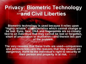 Privacy Biometric Technology and Civil Liberties Biometric technology