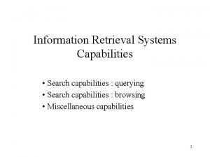 Information Retrieval Systems Capabilities Search capabilities querying Search