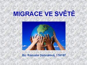 MIGRACE VE SVT Bc Romana Dohnalov 174187 MIGRACE
