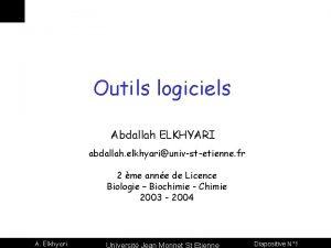 Outils logiciels Abdallah ELKHYARI abdallah elkhyariunivstetienne fr 2