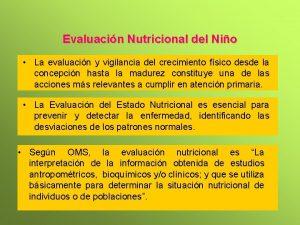 Evaluacin Nutricional del Nio La evaluacin y vigilancia