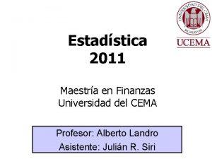 Estadstica 2011 Maestra en Finanzas Universidad del CEMA