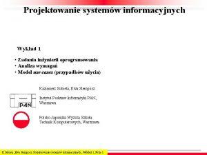 Projektowanie systemw informacyjnych Wykad 1 Zadania inynierii oprogramowania