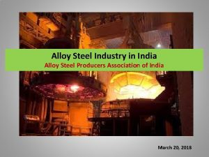 Alloy Steel Industry in India Alloy Steel Producers