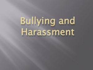 Bullying and Harassment Bullying and Harassment Entry Task