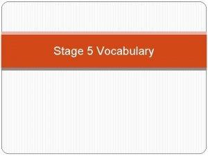 Stage 5 Vocabulary Derivatives Etymology What is etymology