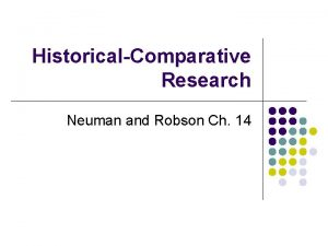 HistoricalComparative Research Neuman and Robson Ch 14 Famous
