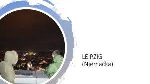 LEIPZIG Njemaka Gosti u Leipzigu Uenici Profesorica 1