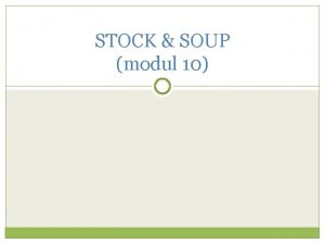 STOCK SOUP modul 10 PENGERTIAN STOCK Stock atau