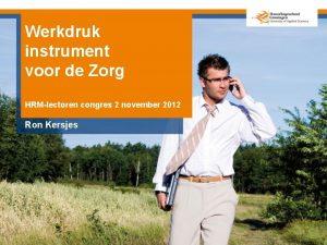 Werkdruk instrument voor de Zorg HRMlectoren congres 2