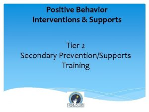Positive Behavior Interventions Supports Tier 2 Secondary PreventionSupports