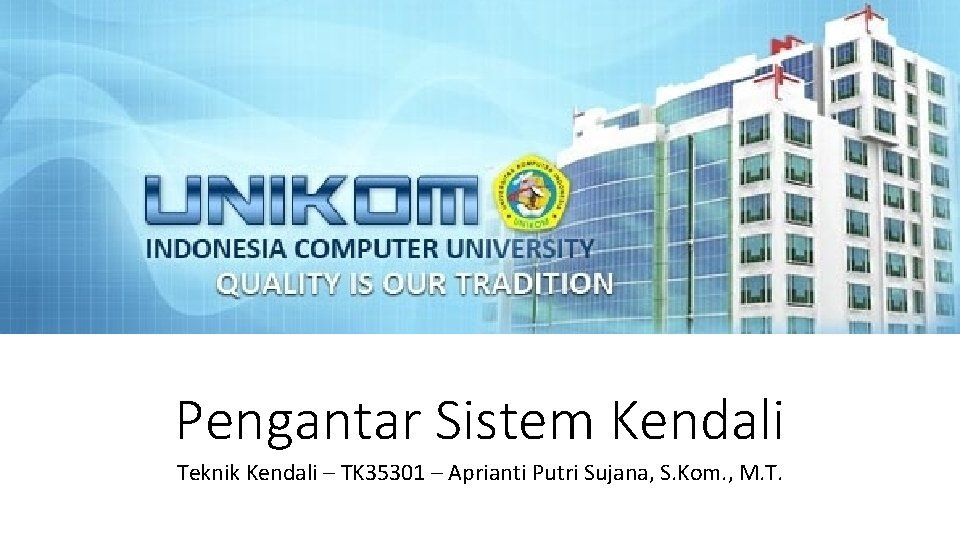 Pengantar Sistem Kendali Teknik Kendali TK 35301 Aprianti