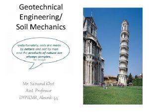 Geotechnical Engineering Soil Mechanics Mr Sainand Khot Asst