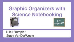 Graphic Organizers with Science Notebooking Nikki Rumpler Stacy