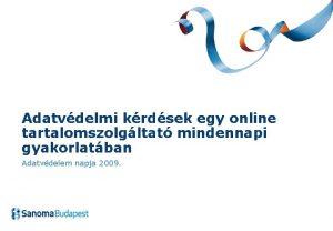 Adatvdelmi krdsek egy online tartalomszolgltat mindennapi gyakorlatban Adatvdelem