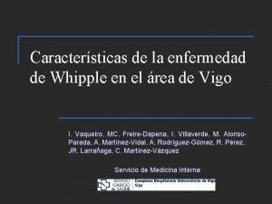 Caractersticas de la enfermedad de Whipple en el