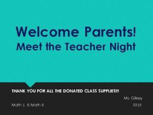 Welcome Parents Meet the Teacher Night THANK YOU