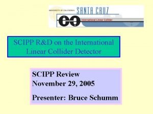 SCIPP RD on the International Linear Collider Detector