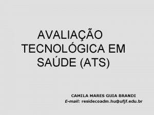 AVALIAO TECNOLGICA EM SADE ATS CAMILA MARES GUIA