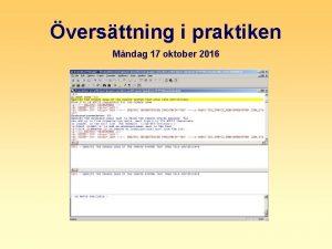 versttning i praktiken Mndag 17 oktober 2016 versttning