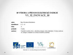 10 VROBA A PENOS ELEKTRICK ENERGIE VY32INOVACE10 autor