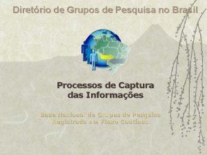 Diretrio de Grupos de Pesquisa no Brasil Processos
