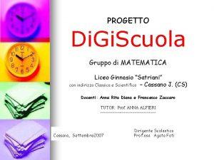 PROGETTO Di Gi Scuola Gruppo di MATEMATICA Liceo