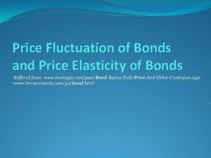 Price Fluctuation of Bonds and Price Elasticity of