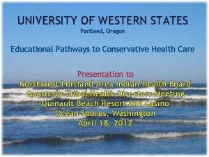 UNIVERSITY OF WESTERN STATES Portland Oregon Educational Pathways