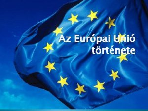 Az Eurpai Uni trtnete Elzmnyek A Rmai Birodalom