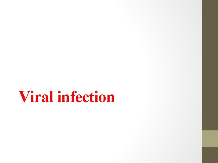 Viral infection Viral meningitis Viral infection is the