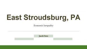 East Stroudsburg PA Economic Inequality Jacob Soto East