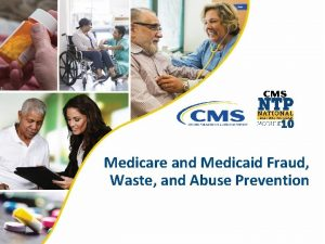 Medicare and Medicaid Fraud Waste and Abuse Prevention