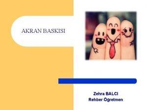 AKRAN BASKISI Zehra BALCI Rehber retmen AKRAN BASKISI