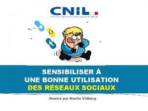 SENSIBILISER UNE BONNE UTILISATION DES RSEAUX SOCIAUX Illustr